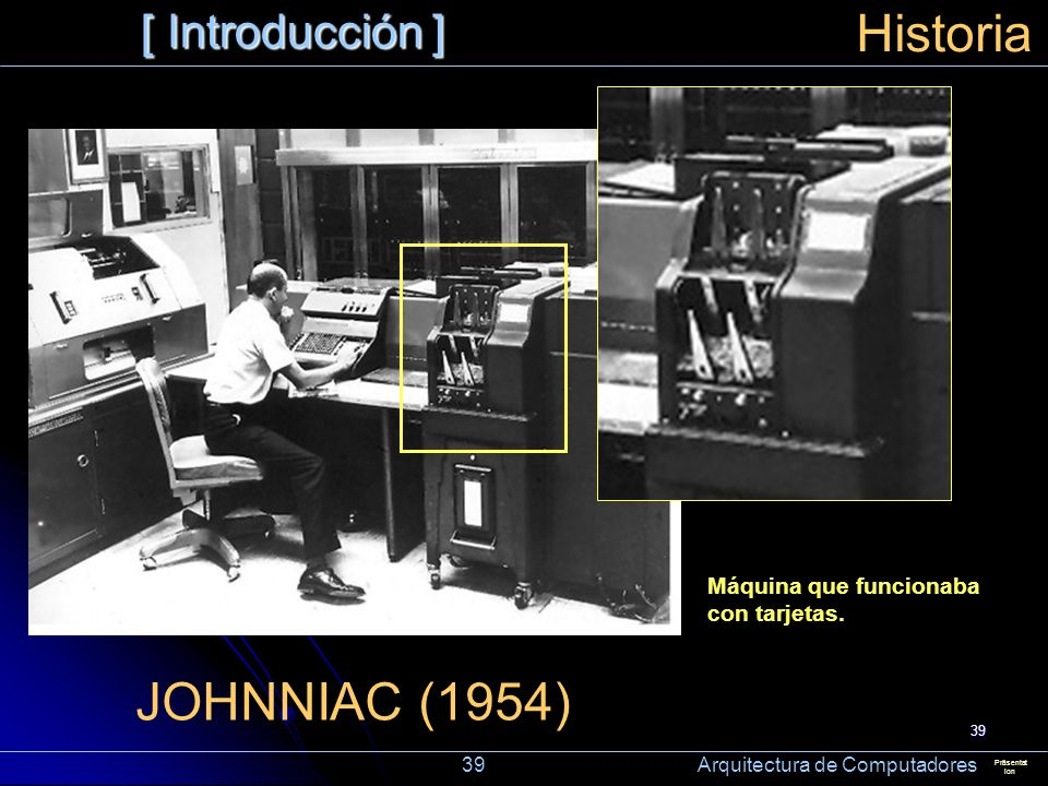 Historia JOHNNIAC (1954) [ Introducción ]